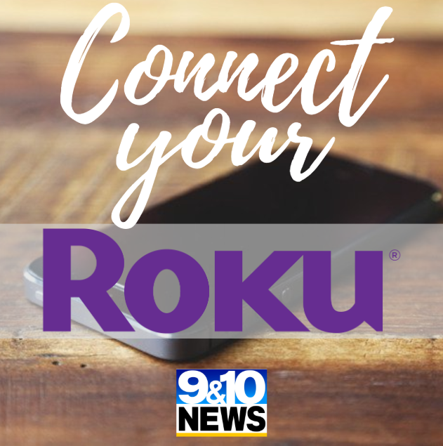 9&10 News Releases Roku Streaming Download - 9 & 10 News