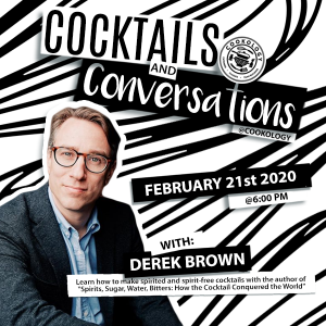 Cocktails & Conversation with Derek Brown @ Cookology Recreational Culinary School        