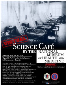 """Virtual Medical Museum Science Cafe: """"Spanish Flu"""" Pandemic - Influenza in Montgomery County @ National Museum of Health and Medicine - @MedicalMuseum on Facebook        """