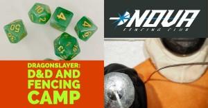 Dragonslayer Camp: D&D and Fencing Camp @ Nova Fencing Club |  |  |