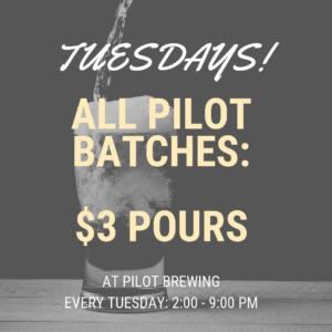 Three Dollar Tuesdays at Pilot Brewing @ Pilot Brewing