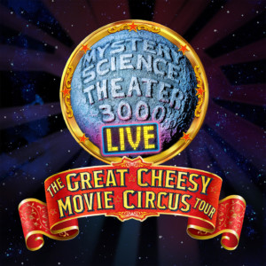 Mystery Science Theater 3000 Live: The Great Cheesy Movie Circus Tour @ Knight Theater at Levine Center for the Arts |  |  |