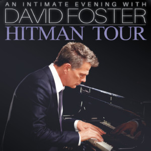 An Intimate Evening with David Foster: Hitman Tour @ Belk Theater at Blumenthal Performing Arts Center | Charlotte | North Carolina | United States