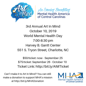 3rd Annual Art In Mind Event Benefiting Mental Health America of Central Carolinas @ Harvey B. Gantt Center |  |  |