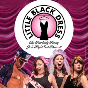 Little Black Dress The Musical @ Booth Playhouse at Blumenthal Performing Arts Cent | | |