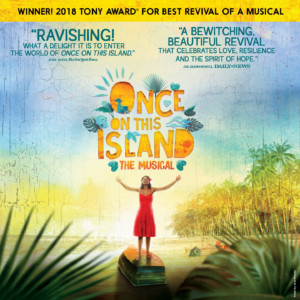 Once On This Island @ Belk Theater at Blumenthal Performing Arts Center | Charlotte | North Carolina | United States