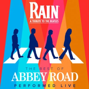 RAIN: 50th Anniversary of Abbey Road @ Belk Theater at Blumenthal Performing Arts Center |  |  |