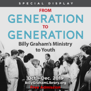 Special Display: From Generation to Generation @ The Billy Graham Library | Charlotte | North Carolina | United States