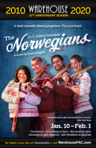 The Norwegians by C Deby Swanson @ Warehouse Performing Arts Center | | |