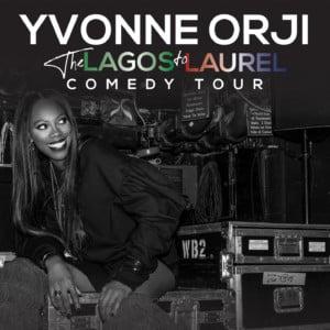 Yvonne Orji: Lagos to Laurel Tour @ McGlohon Theater at Spirit Square |  |  |