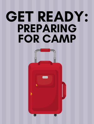 Get Ready: Preparing for Camp