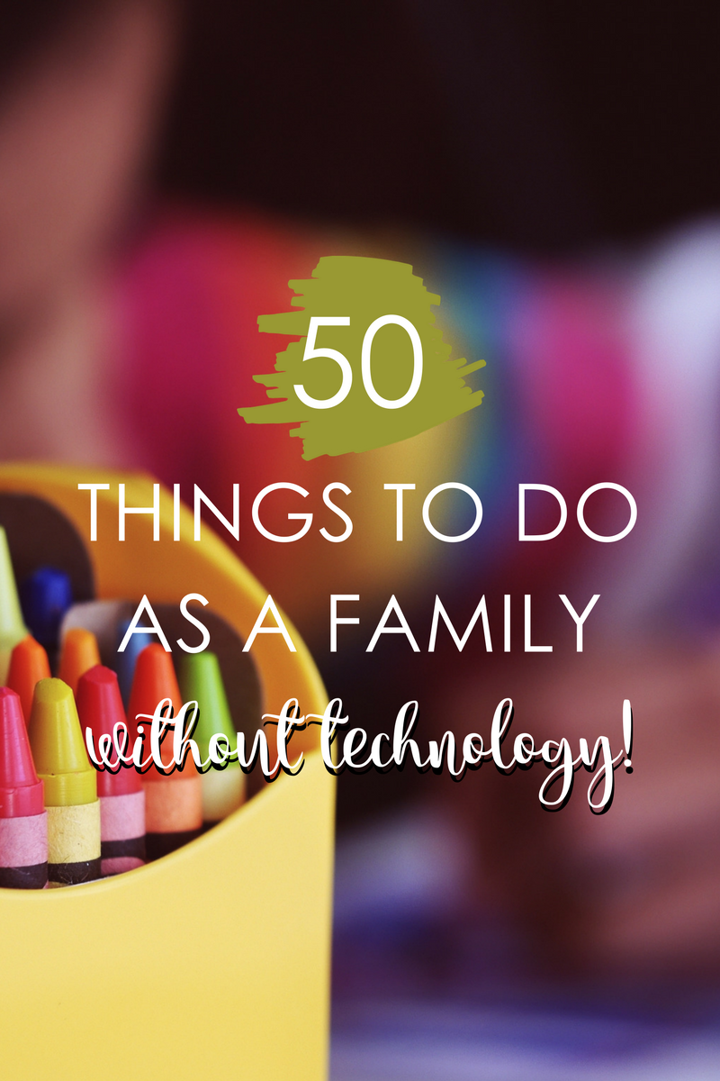 50 Things To Do Without Technology Metrokids