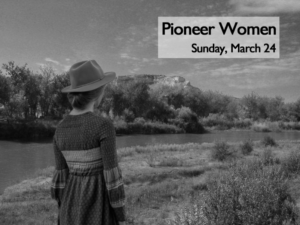 """Learning Forum - """"Pioneer Women"""" @ The Journey Museum and Learning Center 