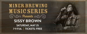 Miner Brewing Music Series Presents: Sissy Brown @ Miner Brewing Company | Hill City | South Dakota | United States