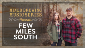 Miner Brewing Music Series Presents: Few Miles South @ Miner Brewing Company | Hill City | South Dakota | United States