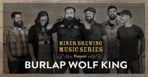 Miner Brewing Music Series Presents: Burlap Wolf King @ Miner Brewing Company | Hill City | South Dakota | United States