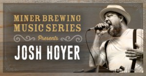 Miner Brewing Music Series Presents: Josh Hoyer @ Miner Brewing Company | Gardendale | Texas | United States
