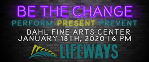 Be The Change: Perform, Present, Prevent @ Dahl Fine Arts Center | Rapid City | South Dakota | United States