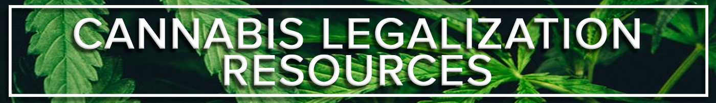 Cannabis Legalization Resources Banner