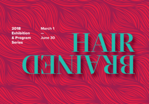 PPL's 2018 Exhibition & Program Series HairBrained KICK-OFF PARTY @ Providence Public Library | Providence | Rhode Island | United States