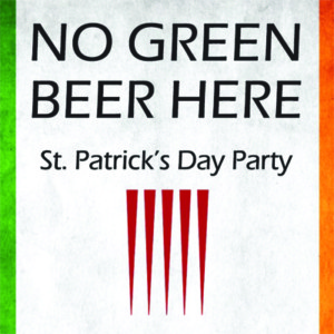 """No Green Beer Here"" St. Patrick's Day Party! @ Sons of Liberty Beer & Spirits Company 