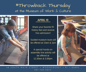 Free #ThrowBack Thursday during April Vacation @ Museum of Work & Culture