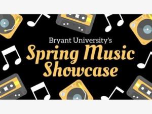 Bryant University's Spring Music Showcase @ Bryant University