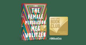Barnes and Noble Book Club: Meg Wolitzer's The Female Persuasion @ Barnes & Noble Warwick