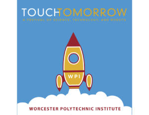 Touch Tomorrow @ Worcester Polytechnic Institute