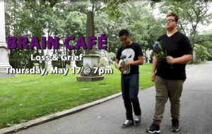 Brain Café: Loss and Grief @ Everett Stage