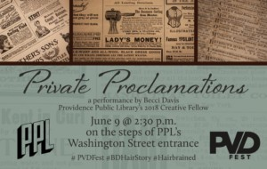 """HairBrained: PPL Creative Fellow Becci Davis performs """"Private Proclamations"""" @ Providence Public Library"""