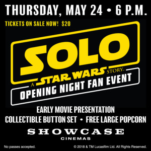 Showcase Cinemas Presents an Exclusive Screening of Solo: A Star Wars Story @ Providence Place Cinemas 16 and IMAX