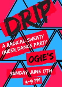 DRIP Outdoor Queer Dance Party @ Ogie's Trailer Park