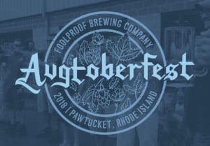 Augtoberfest 2018 @ Foolproof Brewing Company
