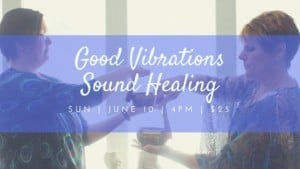 Good Vibrations Sound Healing @ Thrive Tribe RI