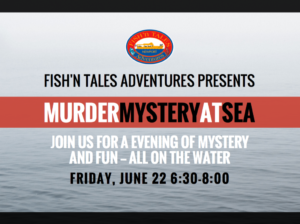 Murder Mystery at Sea @ Fish'n Tales Adventures