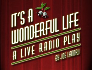 It's a Wonderful Life: A Live Radio Play @ Bristol Theatre Company | Bristol | Rhode Island | United States