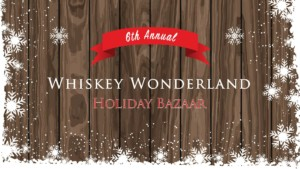 Sixth Annual Whiskey Wonderland Holiday Bazaar @ Sons of Liberty Beer & Spirits Co. | South Kingstown | Rhode Island | United States
