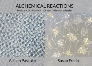 Alchemical Reactions_Works by Susan Freda and Allison Paschke @ The Chazan Gallery at Wheeler | Providence | Rhode Island | United States