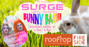 "Surge - LGBTQ+ Tea Dance - ""Bunny Bash!"" @ Rooftop at the Providence G  