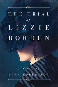 Book Signing and Discussion: Meet Cara Robertson author of The Trial of Lizzie Borden: A True Story. @ Ink Fish Books | Warren | Rhode Island | United States