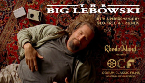 Rhode Island Monthly Presents Odeum Classic Films: the Big Lebowski with a performance by Geo Trio and Friends @ Greenwich Odeum | East Greenwich | Rhode Island | United States
