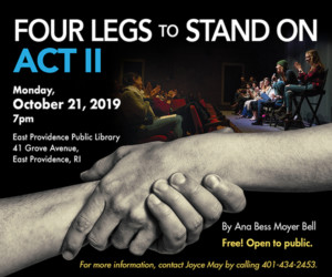 Four Legs to Stand On, Act II @ East Providence Public Library | East Providence | Rhode Island | United States