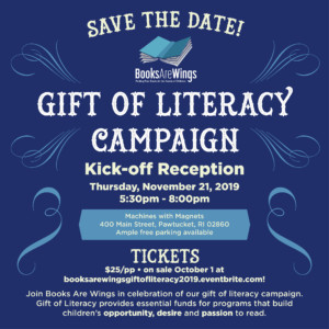 Books Are Wings' Gift of Literacy Campaign Kickoff Reception @ Machines With Magnets | Pawtucket | Rhode Island | United States