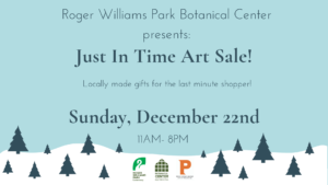Just In Time Art Sale! @ Roger Williams Park Botanical Center | Providence | Rhode Island | United States