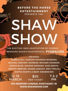 Shaw Show: A New Adaptation of George Bernard Shaw's Masterpiece, Pygmalion @ GOFF | Pawtucket | Rhode Island | United States