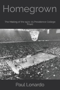 Homegrown: The Making of the 1972-73 Providence College Friars @ East Providence Public Library | East Providence | Rhode Island | United States