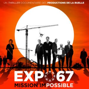 Cinema Sunday: Expo 67 – Mission Impossible @ Museum of Work & Culture | Woonsocket | Rhode Island | United States